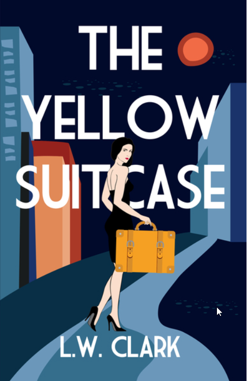 THE YELLOW SUITCASE BY L.W. Clark On Sale September 21, 2021